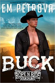 Buck (Rope 'n Ride Series Book 1) - Kindle edition by Em Petrova. Contemporary Romance Kindle eBooks @ Amazon.com.