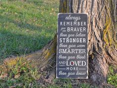 Always remember you are braver than you believe Winnie the Pooh quote painted wood sign by GrabersGraphics on Etsy https://www.etsy.com/listing/151025324/always-remember-you-are-braver-than-you