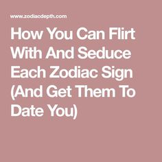 Image : quotes of the day - life quote how you can flirt with and seduce ea Flirting Tips For Guys, Cheating Quotes, Flirting Messages, Flirting Quotes For Her, Flirting Texts, Zodiac Signs Meaning, Zodiac Sign Facts, Best Inspirational Quotes, Inspiring Quotes About Life
