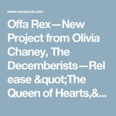 """Offa Rex—New Project from Olivia Chaney, The Decemberists—Release """"The Queen of Hearts,"""" Out Now on Nonesuch 