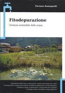 Fitodepurazione Gestione sostenibile delle acque Floriana Romagnolli 2013
