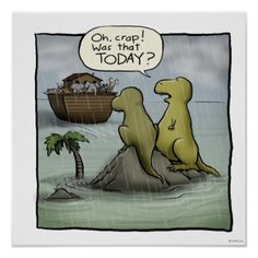 A funny, hilarious cartoon poster featuring a dinosaur couple watching the Noah's Ark float away, having missed their boat. Funny Shit, You Funny, Funny Memes, Hilarious, Funny Stuff, Funny Pins, Dinosaur Posters, Bible Humor, Dinosaur Funny