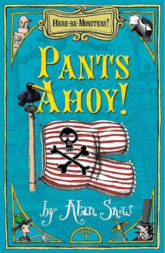Pants Ahoy! (Here Be Monsters - book 1)