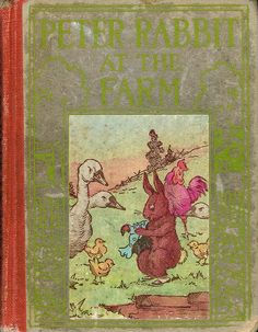 """""""Peter Rabbit at the Farm"""" by Duff Graham, illustrator not named. Copyright, 1917. Henry Altemus Co. PA."""
