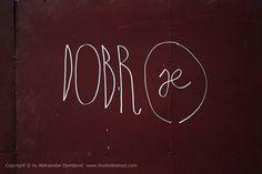 DOBRO je #BeogradskiGrafiti #StreetArt #Graffiti #Beograd #Belgrade #Grafiti