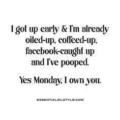 monday motivation Essential oil Memes: essential oil humor, essential oil jokes, essential oil quotes