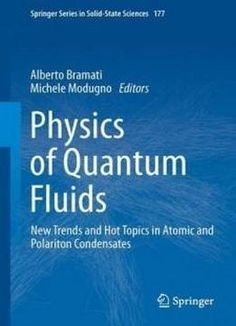 Physics Of Quantum Fluids: New Trends And Hot Topics In Atomic And Polariton Condensates (springer Series In Solid-state Sciences) free ebook