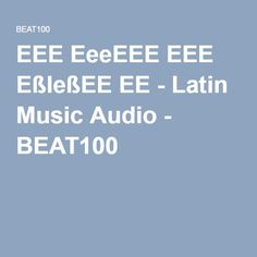 EEE EeeEEE EEE EßleßEE EE - Latin Music Audio - BEAT100