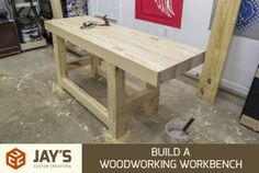 Build A Woodworking Workbench | Jays Custom Creations