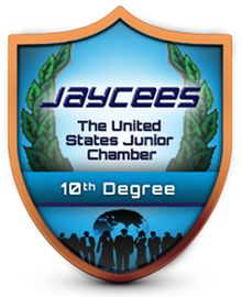 Oh yes I am!  United States Junior Chamber - 10th Degree Badge