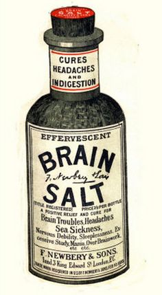 Brain Salt. 1890s.  It is crazy to me to think that this was actually used as medication to cure headaches and sea sickness.  The medical field has obviously seen a vast improvement from the Victorian Era.