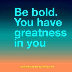 Oh yes you do!  leadwithpurposecoaching.com