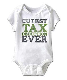 Look at this #zulilyfind! White 'Cutest Tax Deduction' Bodysuit - Infant #zulilyfinds