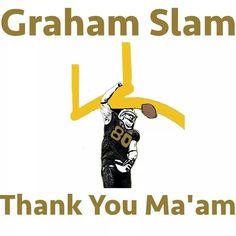 GRAHAM SLAM THANK YOU MA'AM!!!