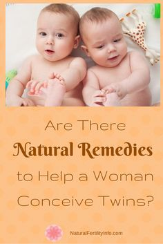 Are there natural remedies to help a woman conceive twins?