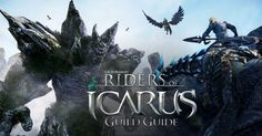 foghladha's Riders of Icarus Guild Guide - http://freetoplaymmorpgs.com/riders-of-icarus-online/foghladhas-riders-of-icarus-guild-guide