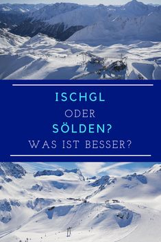 Was ist besser: Ischgl oder Sölden? Welches ist das attraktivere Skigebiet? Beide gehören zu den beliebtesten Skigebieten in Österreich. Wir zeigen euch die wichtigsten Gemeinsamkeiten und Unterschiede. #schneehoehen #alpenguide #discoverthemoutnains