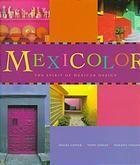 Mexicolor : the spirit of Mexican design