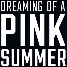 dReAmInG oF a PiNk SuMmEr..!!!!!