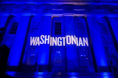 'Washingtonian' Inaugural Ball: Atmosphere Lighting projected the Washingtonian magazine logo above the main entrance inside the Kogod Courtyard. Weekend Events, Beach Meals, Patriotic Decorations, Wine Festival, Main Entrance, Light Project, South Beach, Maine, Europe