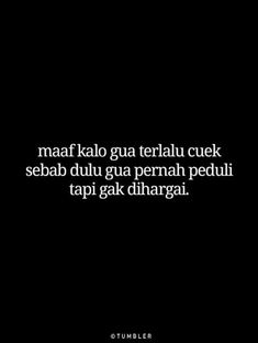 New Quotes Deep Dark Indonesia Ideas Quotes Sahabat, Quotes Lucu, Quotes Galau, Crush Quotes, People Quotes, Mood Quotes, Funny Quotes, Life Quotes, Tumbler Quotes
