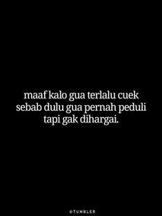 New Quotes Deep Dark Indonesia Ideas Quotes Sahabat, Quotes Lucu, Quotes Galau, People Quotes, Mood Quotes, Daily Quotes, Funny Quotes, Life Quotes, Perspective Quotes