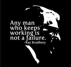 Ray Bradbury quote about work.