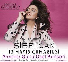 Sibel Can 13 Mayıs Cumartesi  Anneler Günü Özel Konseri  Festival Park (Botanik bahçesi yanı) Saat::18:00