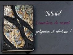 Tuto couverture fimo/polymère et feuille à dorer abalone - YouTube