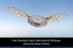 Free Download: March Motivational Wallpaper :  This month's wallpaper quote comes from Robert Orben - we all know that time flies when we're having fun but perhaps we need to take control of it a little more. :  https://www.flippingheck.com/free-download-march-motivational-wallpaper