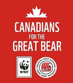 Canadians for the Great Bear Rainforest ... a joint campaign between the World Wildlife Fund and the Coastal First Nations