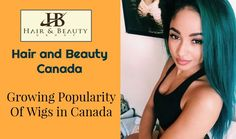 The Growing Popularity Of Wigs in Canada: What Makes Them So Lovable? #Wig #wigcanada #wigtoronto #humanhairwig #wig