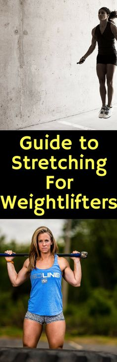 Guide to Stretching For Weightlifters #crossfit