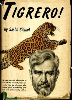 """""""Tigrero is Sasha Siemel's fascinating recounting of his life as a South American 'Tiger Man', a jaguar hunter. He describes his training at the side of an Indian tigrero from which Siemel learns the tactics of killing a jaguar with only a spear. He describes his killing of a maneating jaguar with nothing between him and the lethal animal but a stick tipped with iron."""""""