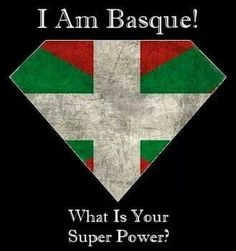 I am Basque! What is your superpower?