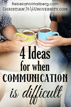 4 ideas for when communication is difficult in marriage