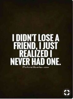 Fake Friends Quote Pictures i didnt lose a friend i just realized i never had one Fake Friends Quote. Here is Fake Friends Quote Pictures for you. Fake Friends Quote 38 fake friends quotes to keep you away from false friendship.
