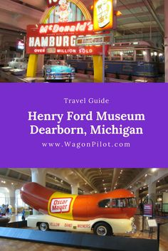 Explore American Ingenuity at The Henry Ford Museum - Wagon Pilot Adventures