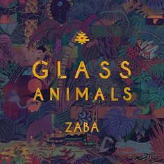 Lovely illustration on Glass Animals' new album artwork for 'Zaba' Vinyl Lp, Vinyl Records, Vinyl Cover, Dead Man's Bones, Rock Indé, Cool Album Covers, Pochette Album, Walla Walla, Animal Posters