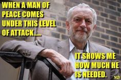 Corbyn: When a man of peace comes under this level of attack. it shows me how much he is needed. Man Of Peace, Wise Men Say, Thing 1, Jeremy Corbyn, Brave New World, Power To The People, Us Politics, Fact Quotes