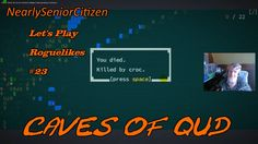 CAVES OF QUD : Let's Play Roguelikes #23