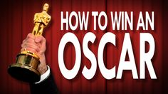 A Practical Guide About How to Best Increase the Chances of Winning an Oscar