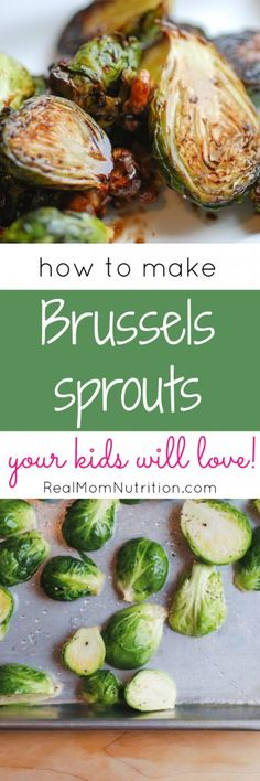 How To Make Brussels Sprouts Your Kids Will Love