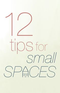 12 tips for small spaces... This is GREAT advice!  I love his explanation of the entry way