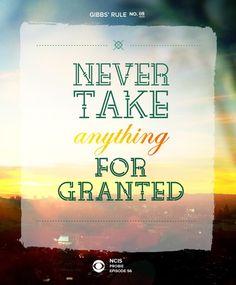 Gibbs' Rule No. 8: Never take anything for granted. #GibbsRules
