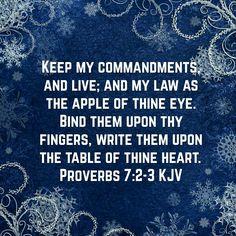 Proverbs 7:2-3 (KJV))