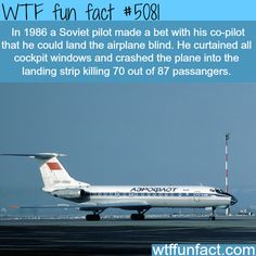 Soviet pilot crashes a plane because of a bet - WTF fun facts<<<not cool man Wtf Fun Facts, True Facts, Funny Facts, Funny Memes, Hilarious, Random Facts, Crazy Facts, Random Things, Uber Facts