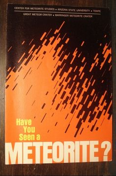 Have You Seen a Meteorite? - Booklet, ASU Meteorite Center.  Vintage meteorite publication from the 1960's.  Not for sale.