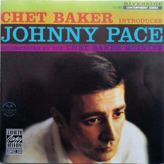 Chet Baker Introduces Johnny Pace Accompanied By The Chet Baker Quintet - Chet Baker Introduces Johnny Pace Accompanied By The Chet Baker Quintet (CD, Album) at Discogs