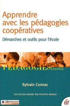 Apprendre avec les pédagogies coopératives : Démarches et outils pour l'école: Amazon.fr: Sylvain Connac: Livres